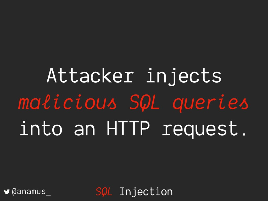 Attacker injects malicious SQL queries into an ...