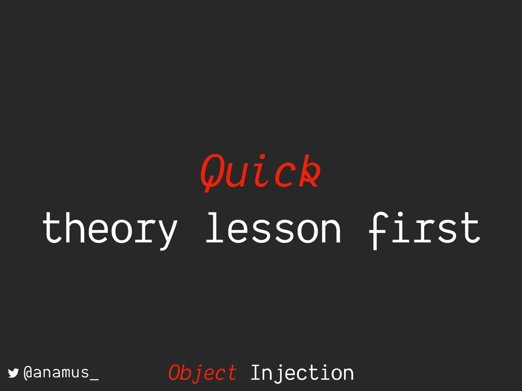 Quick theory lesson first @anamus_ Object Injec...