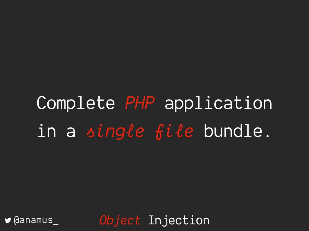 Complete PHP application in a single file bundl...