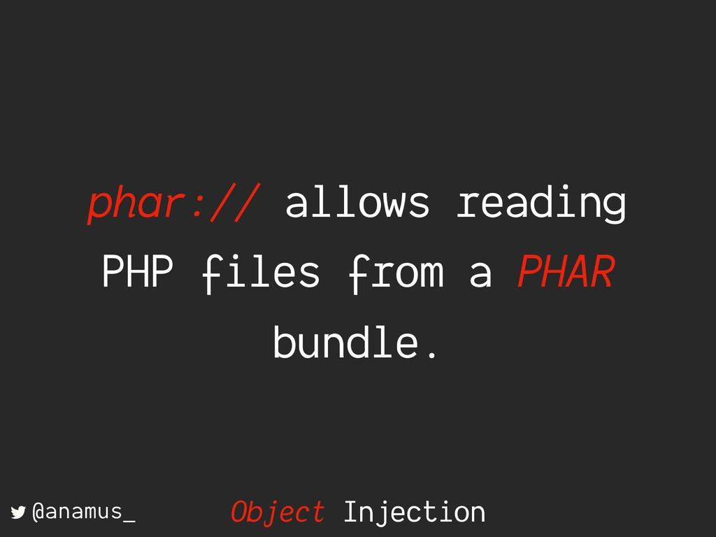 phar:// allows reading PHP files from a PHAR bu...