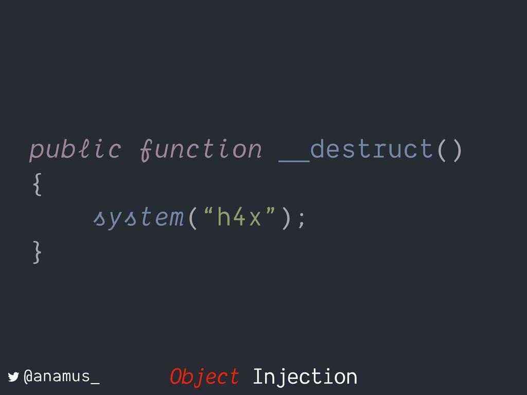 """public function __destruct() { system(""""h4x""""); }..."""