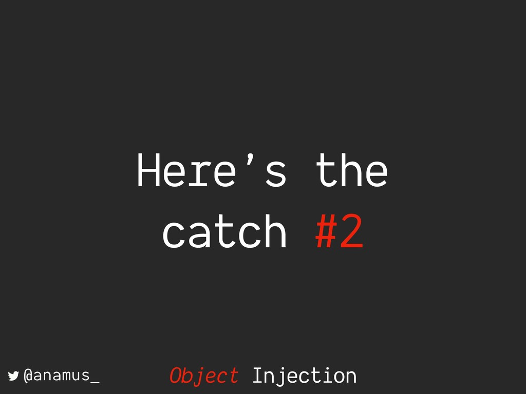 Here's the catch #2 @anamus_ Object Injection