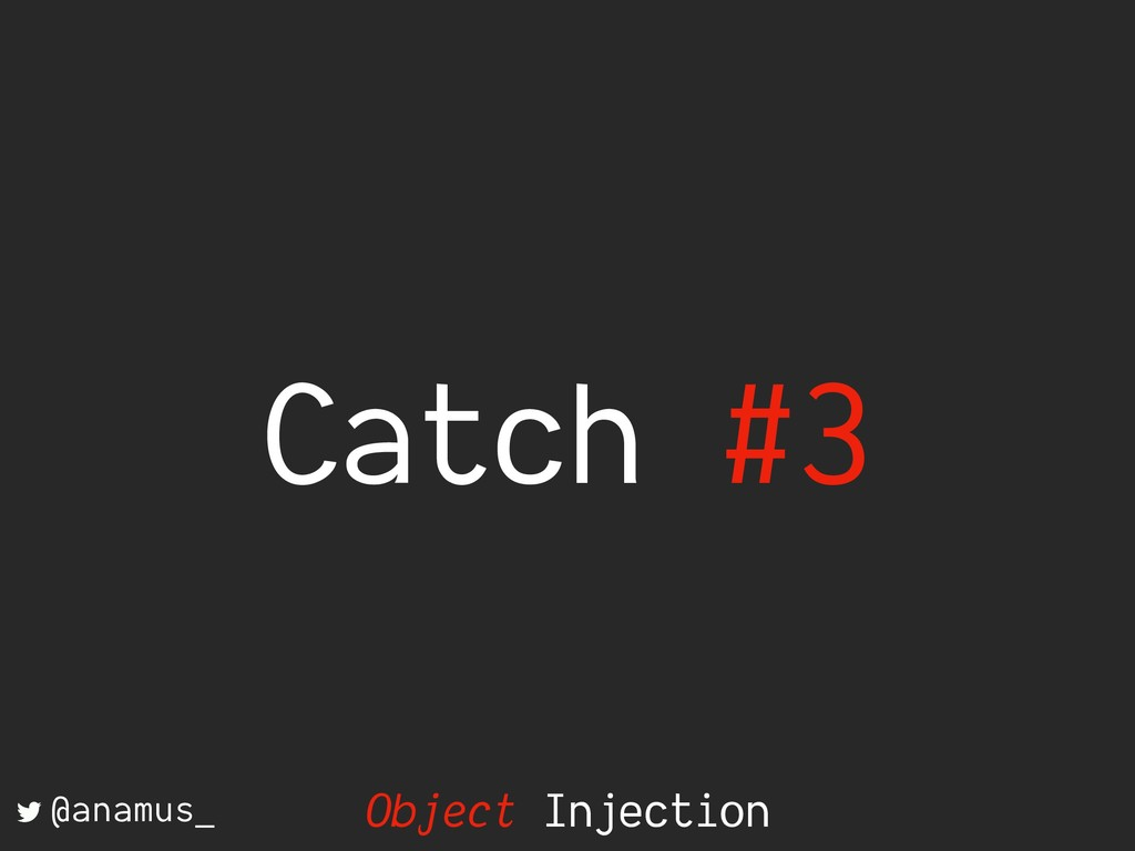 Catch #3 @anamus_ Object Injection