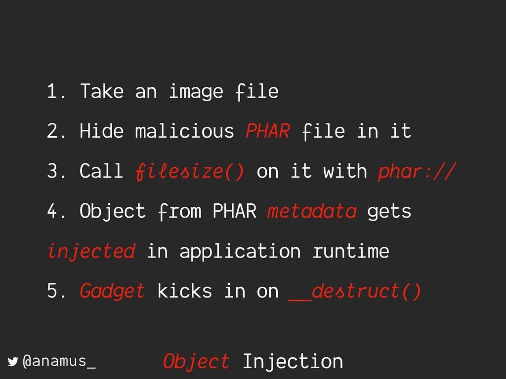 1. Take an image file 2. Hide malicious PHAR fi...