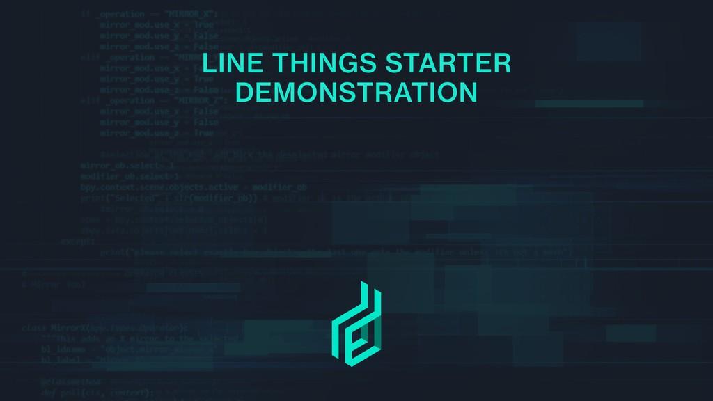 LINE THINGS STARTER DEMONSTRATION
