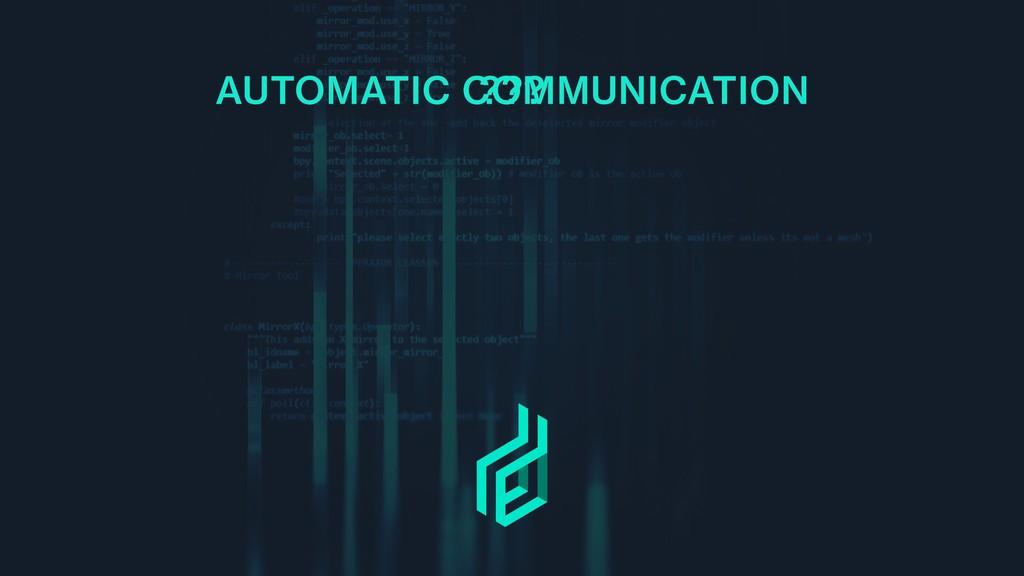 AUTOMATIC COMMUNICATION ???