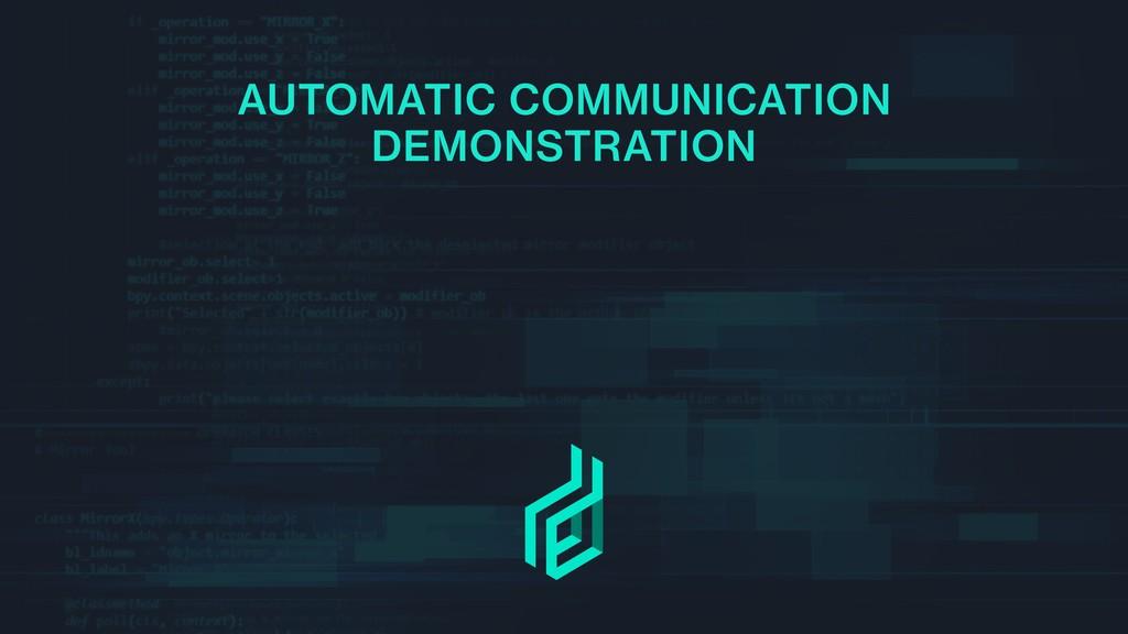 AUTOMATIC COMMUNICATION DEMONSTRATION