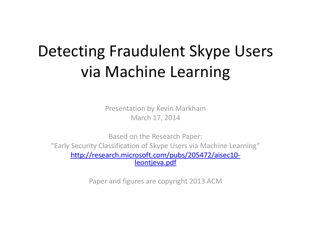Detecting Fraudulent Skype Users via Machine Le...