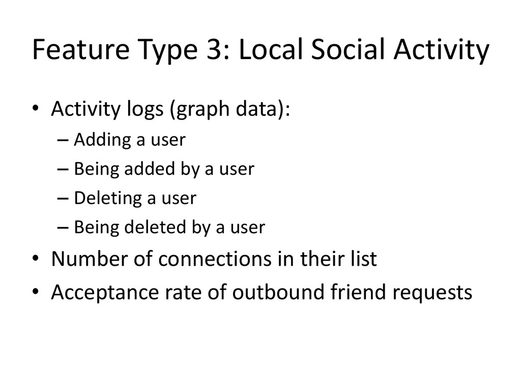 Feature Type 3: Local Social Activity • Activit...