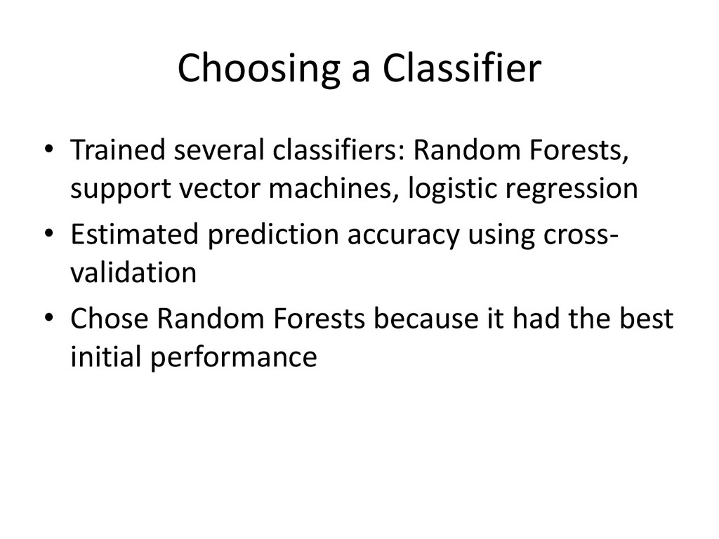 Choosing a Classifier • Trained several classif...