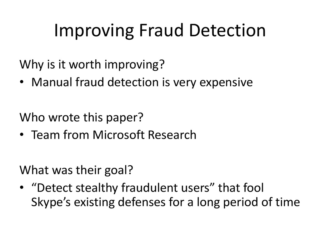 Improving Fraud Detection Why is it worth impro...
