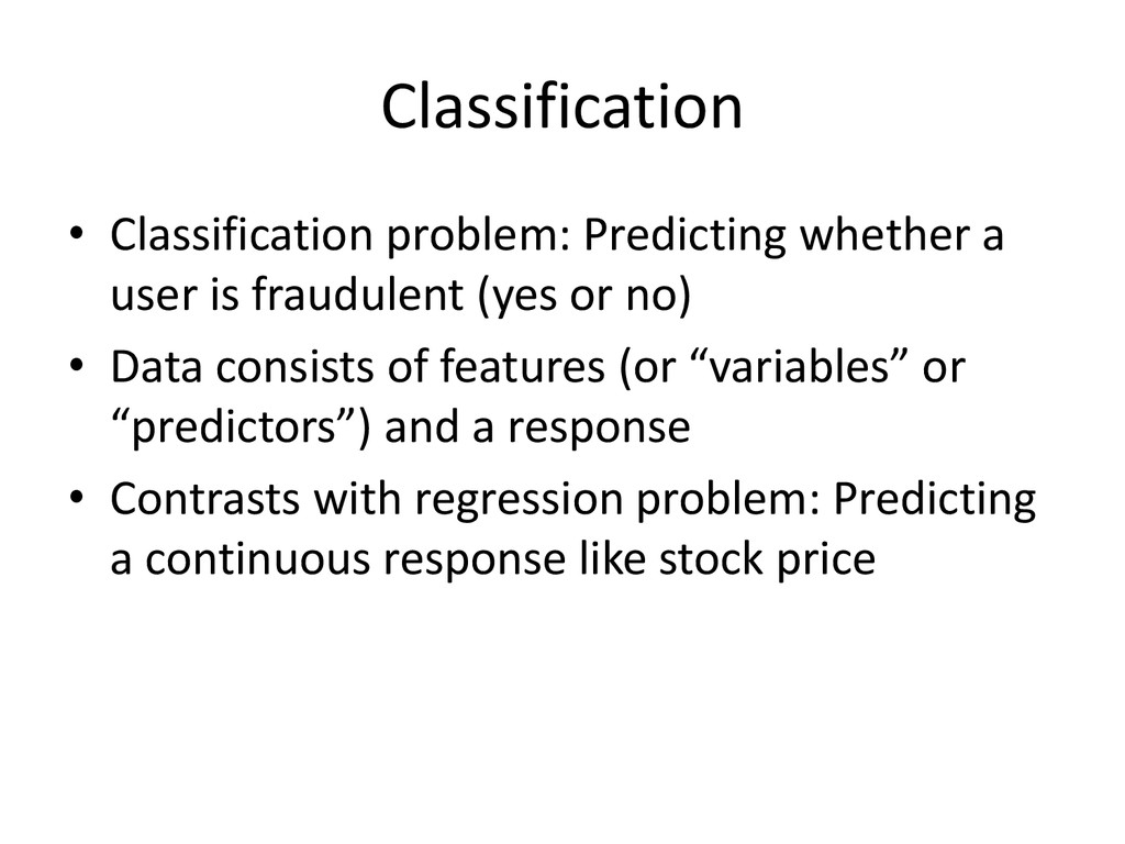 Classification • Classification problem: Predic...