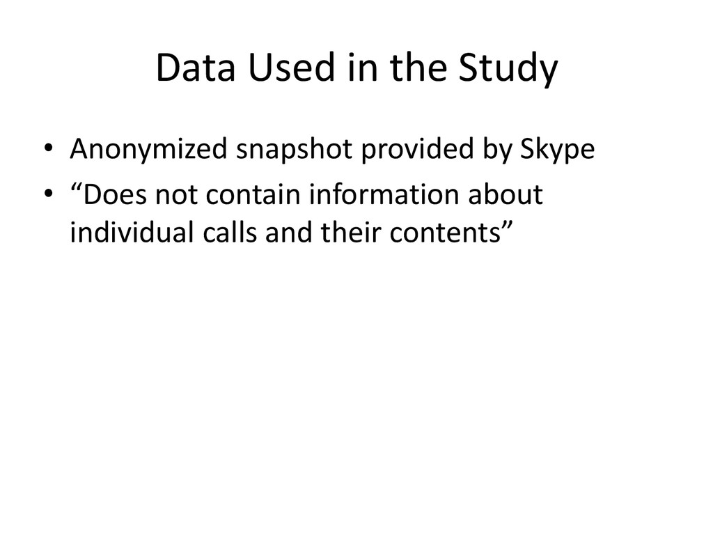 Data Used in the Study • Anonymized snapshot pr...