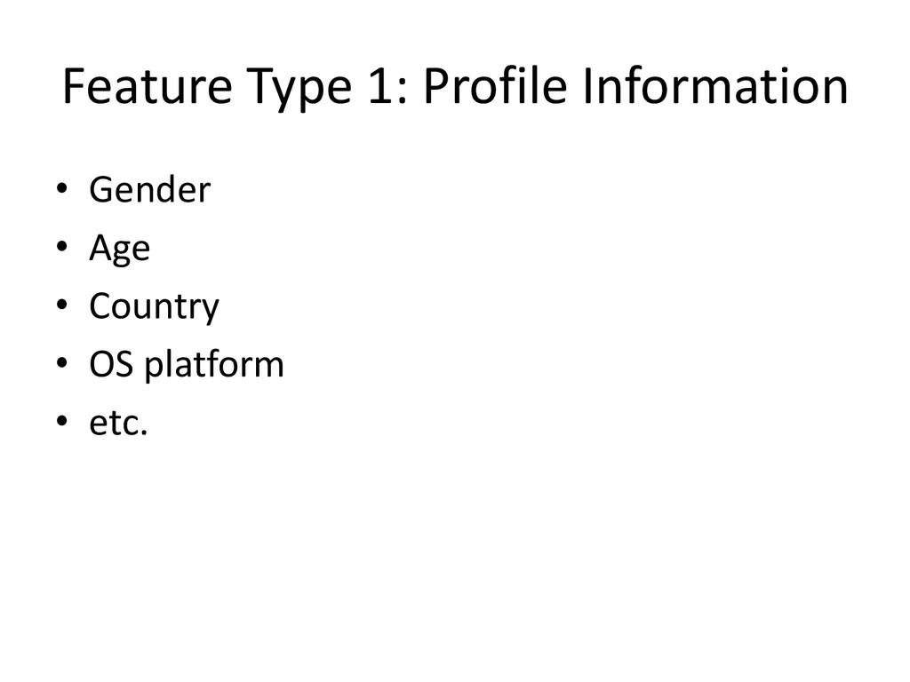 Feature Type 1: Profile Information • Gender • ...