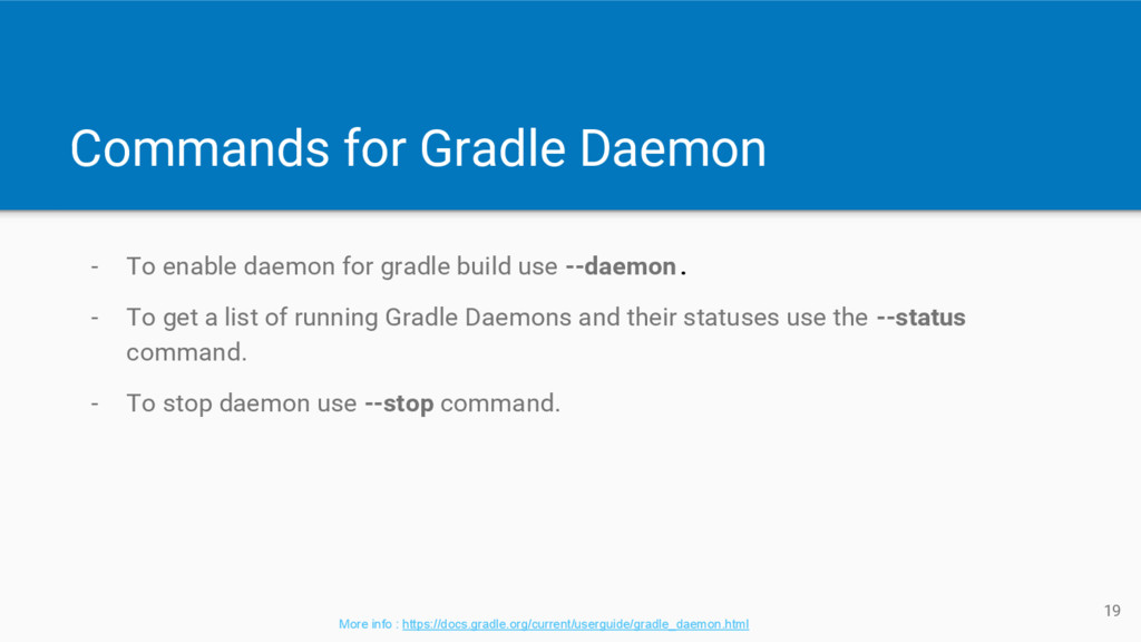 Commands for Gradle Daemon - To enable daemon f...