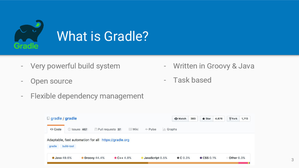 What is Gradle? - Very powerful build system - ...