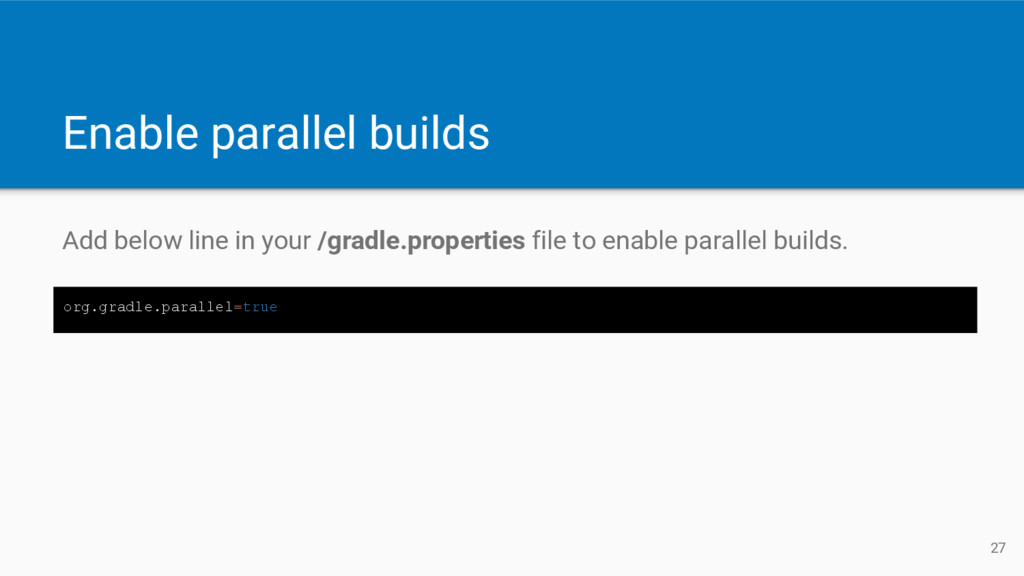 Enable parallel builds Add below line in your /...