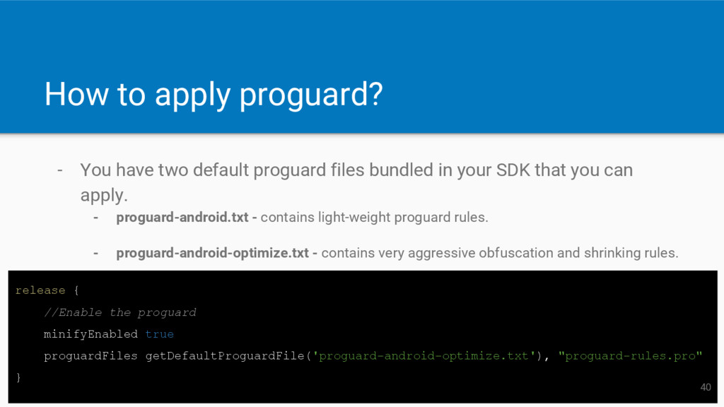 How to apply proguard? - You have two default p...