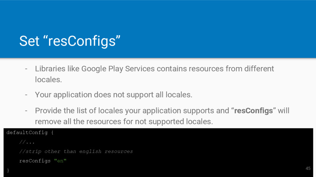 "Set ""resConfigs"" - Libraries like Google Play S..."
