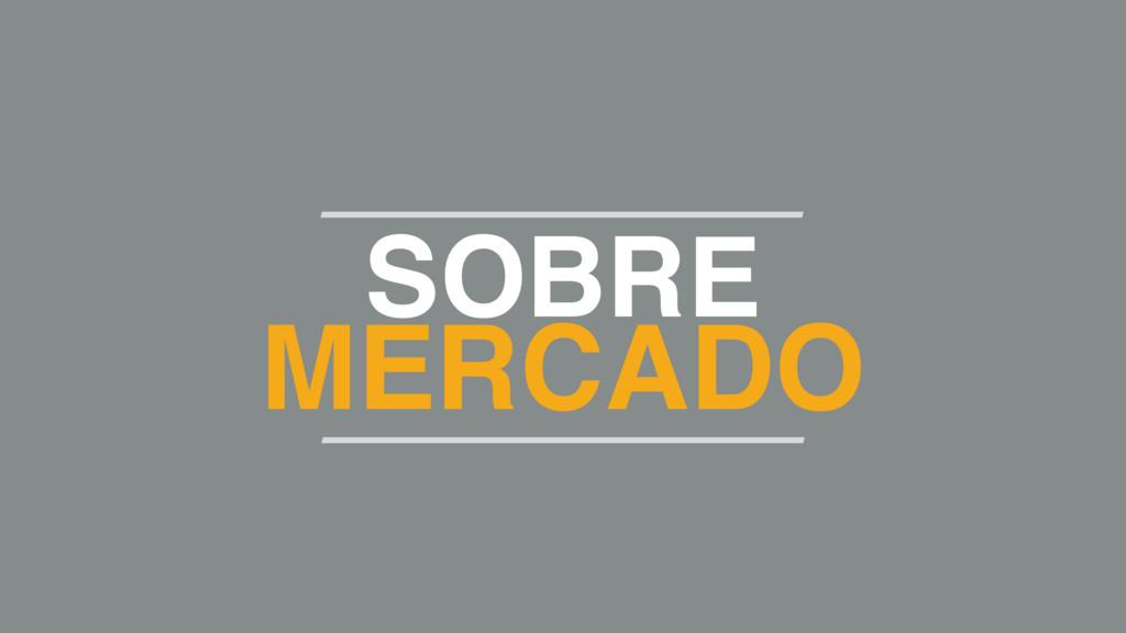 SOBRE MERCADO