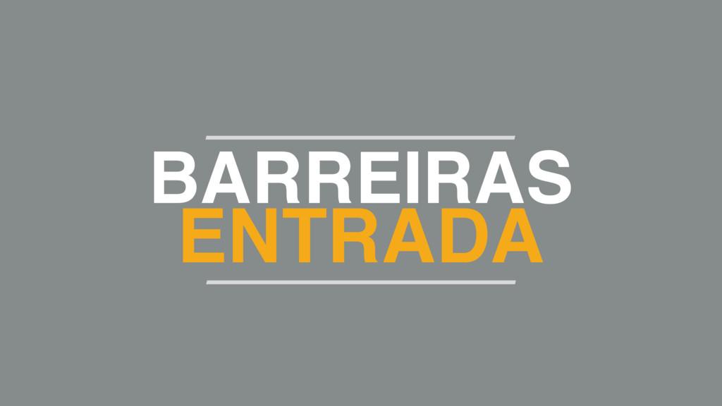BARREIRAS ENTRADA