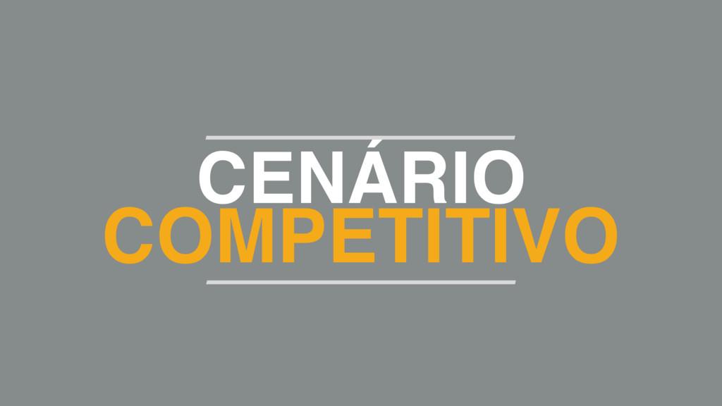 CENÁRIO COMPETITIVO
