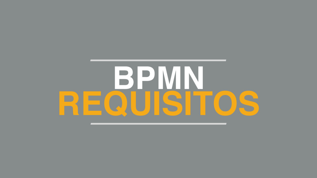 BPMN REQUISITOS