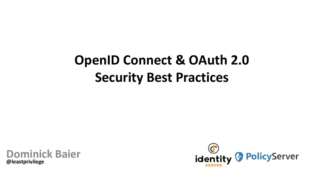 OpenID Connect & OAuth 2.0 Security Best Practi...