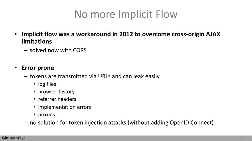 16 @leastprivilege No more Implicit Flow • Impl...