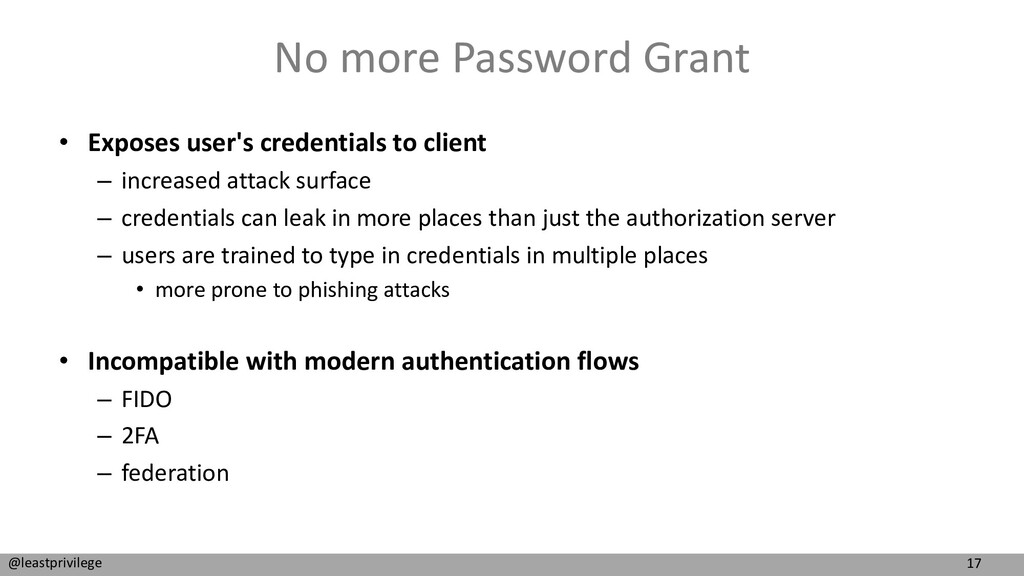 17 @leastprivilege No more Password Grant • Exp...
