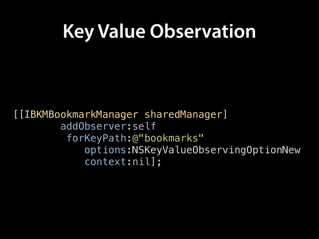 Key Value Observation [[IBKMBookmarkManager sha...