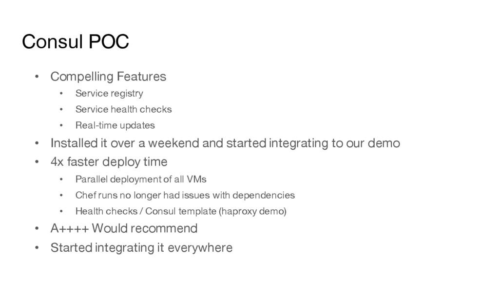 Consul POC • Compelling Features • Service regi...