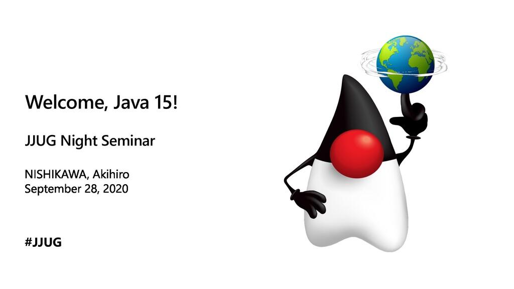 Welcome, Java 15! JJUG Night Seminar #JJUG