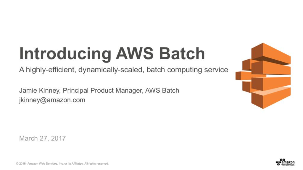 © 2016, Amazon Web Services, Inc. or its Affili...
