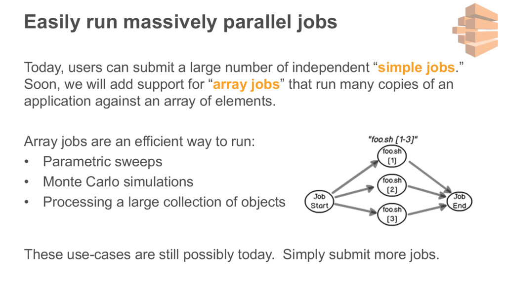 Easily run massively parallel jobs Today, users...