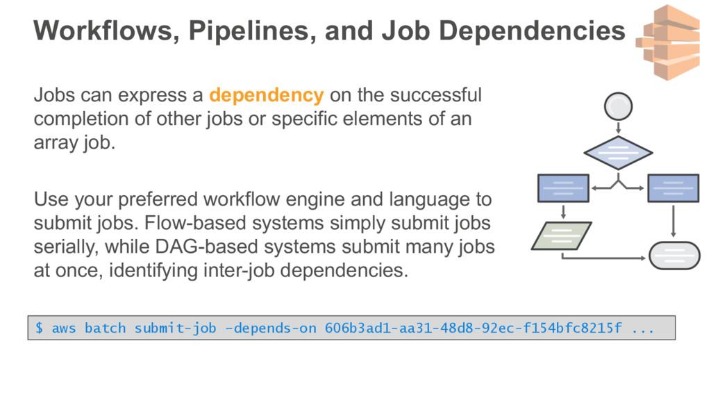 Workflows, Pipelines, and Job Dependencies Jobs...