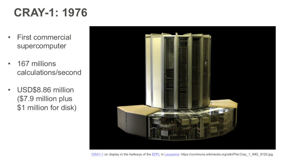 CRAY-1: 1976 • First commercial supercomputer •...