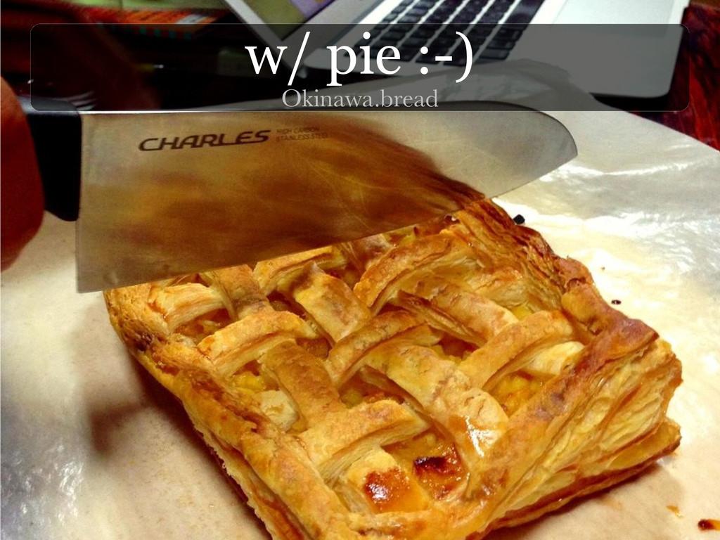 w/ pie :-) Okinawa.bread