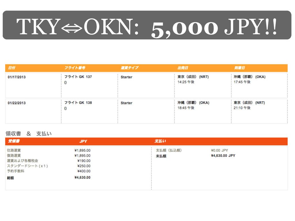 TKY⇔OKN: 5,000 JPY!!