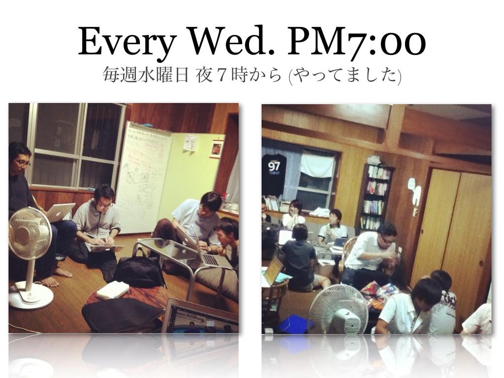 Every Wed. PM7:00 ຖिਫ༵ ͔̓Β (ͬͯ·ͨ͠)
