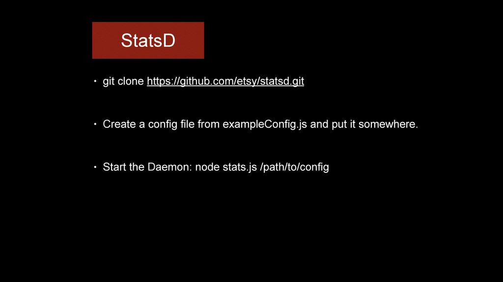 StatsD • git clone https://github.com/etsy/stat...