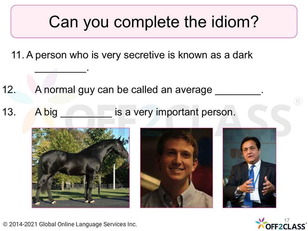 11. A person who is very secretive is known as ...
