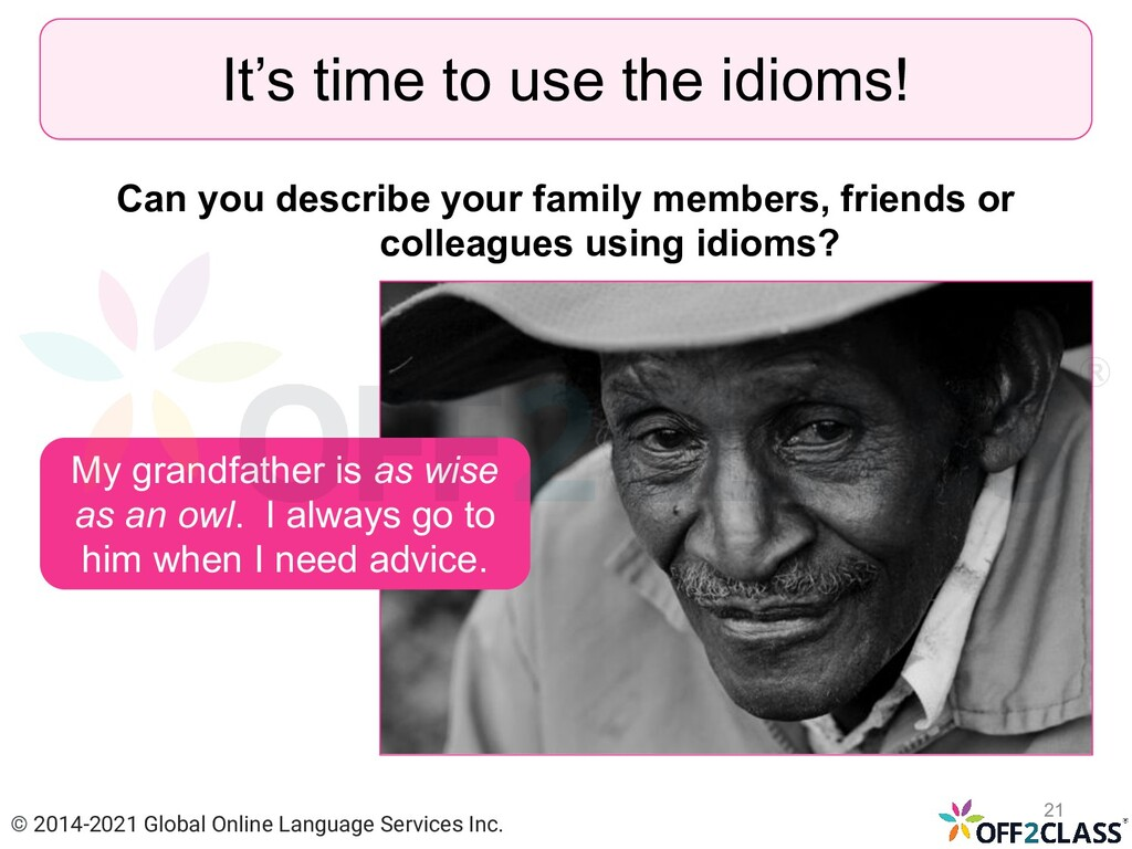 It's time to use the idioms! Can you describe y...