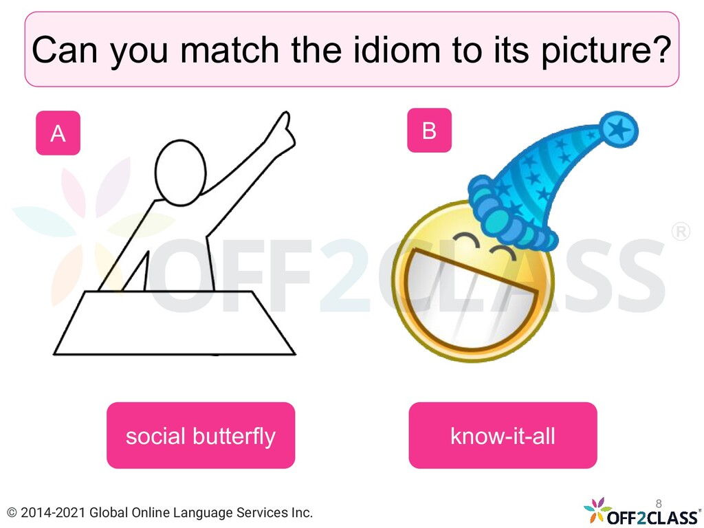 Can you match the idiom to its picture? know-it...