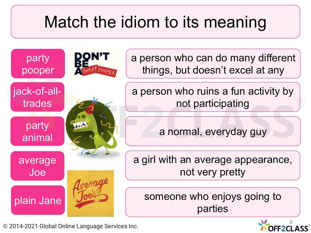 Match the idiom to its meaning jack-of-all- tra...