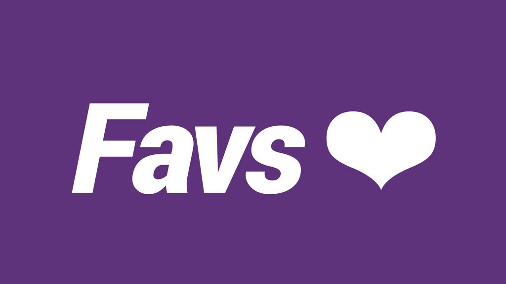 Favs ❤