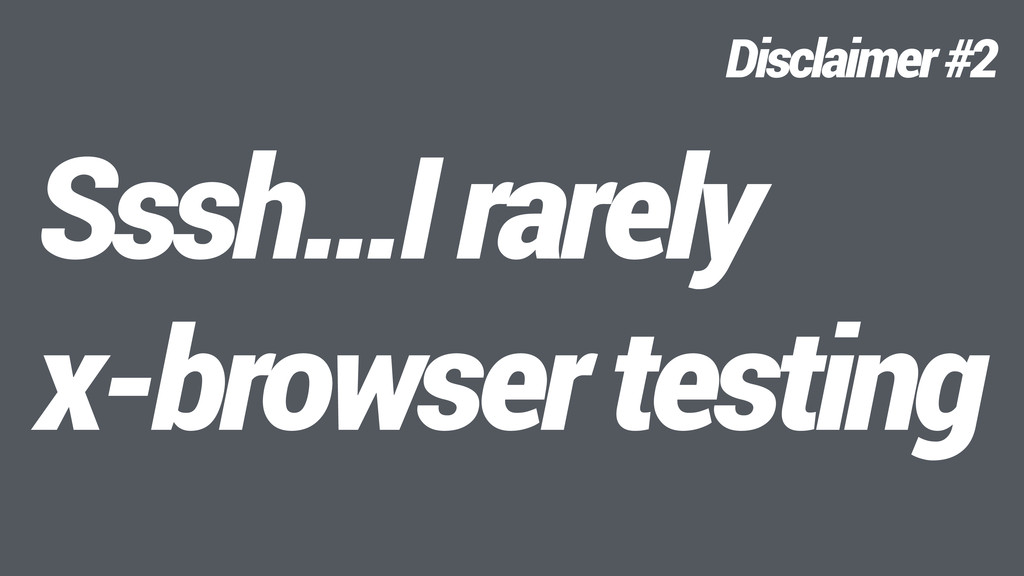 Sssh…I rarely 