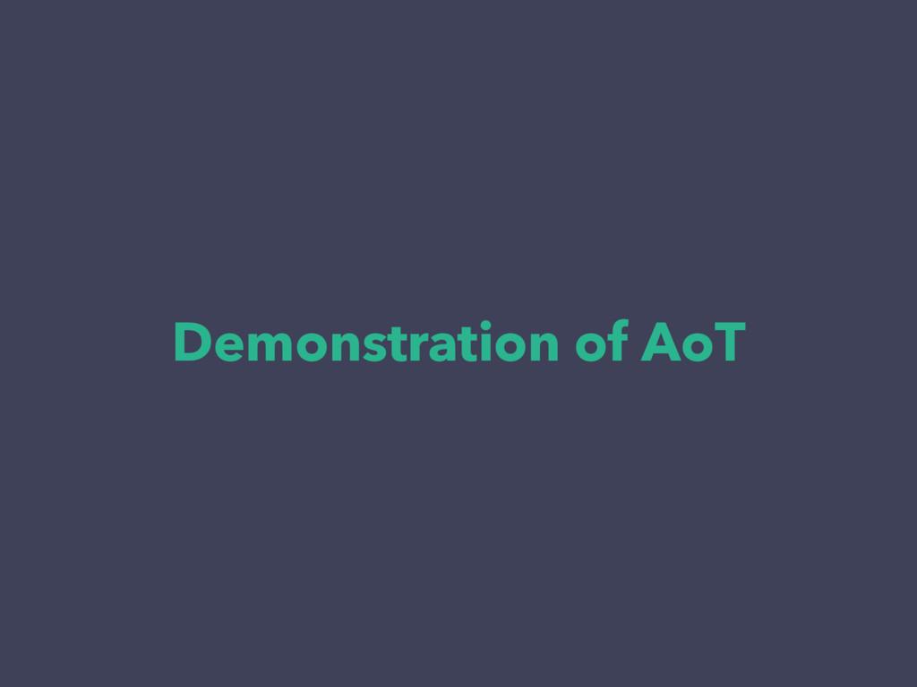 Demonstration of AoT