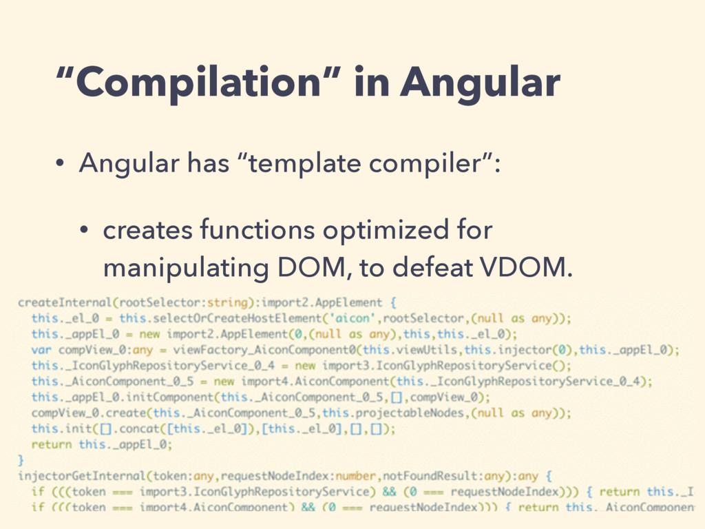 """Compilation"" in Angular • Angular has ""templat..."