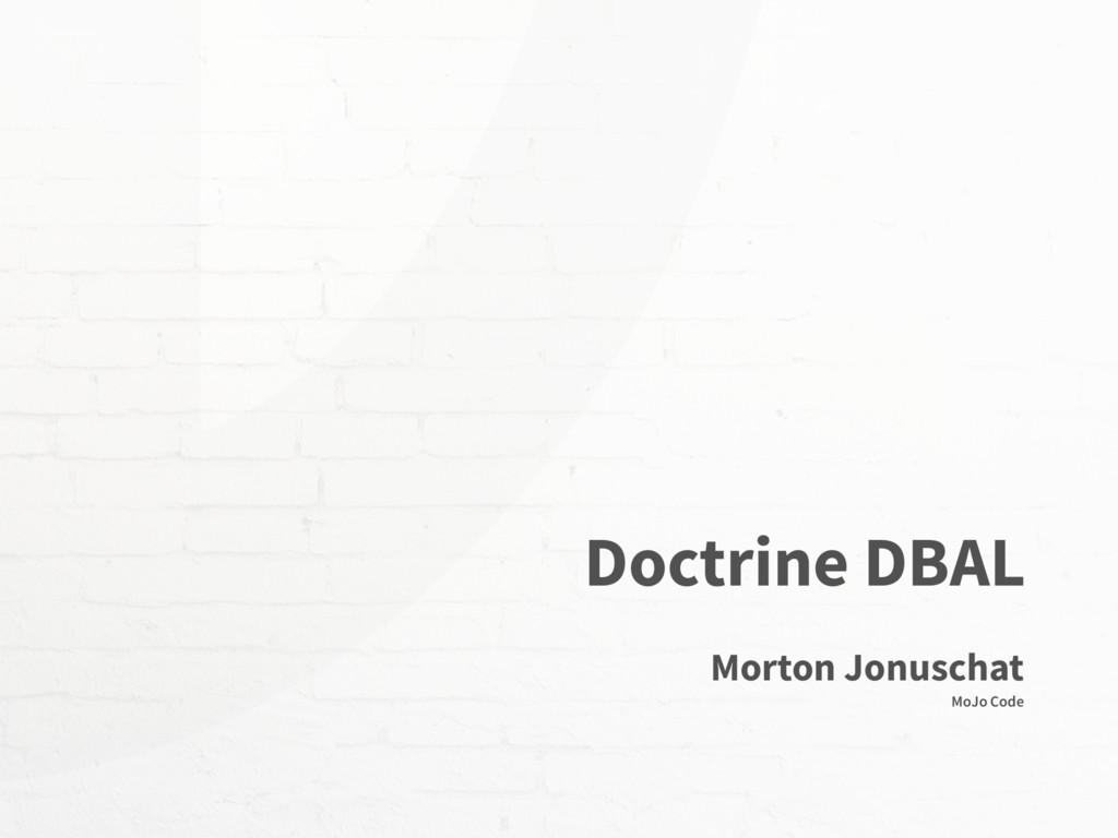 Morton Jonuschat MoJo Code Doctrine DBAL